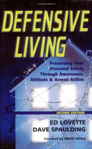 Defensive Living Preserving Your Personal Safety Through Awareness, Attitude, and Armed Action 2nd 2005 edition cover