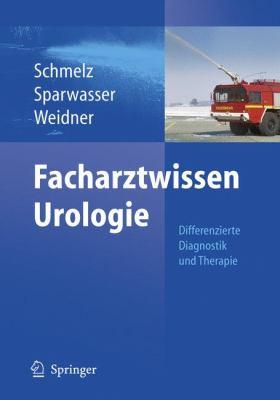 Facharztwissen Urologie Differenzierte Diagnostik und Therapie  2007 9783540200093 Front Cover