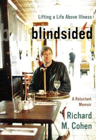 Blindsided Lifting a Life above Illness: A Reluctant Memoir  2004 9780060014094 Front Cover