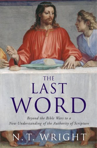 Last Word Beyond the Bible Wars to a New Understanding of the Authority of Scripture  2006 edition cover