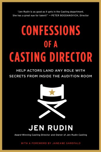 Confessions of a Casting Director Help Actors Land Any Role with Secrets from Inside the Audition Room  2014 9780062292094 Front Cover