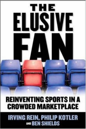 Elusive Fan Reinventing Sports in a Crowded Marketplace  2005 edition cover