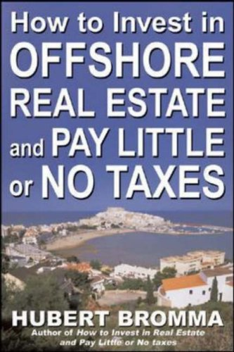 How to Invest in Offshore Real Estate and Pay Little or No Taxes   2008 9780071470094 Front Cover