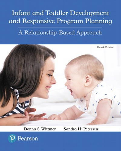 Infant and Toddler Development and Responsive Program Planning A Relationship-Based Approach 4th 2018 9780134450094 Front Cover