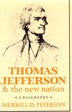 Thomas Jefferson and the New Nation A Biography  1975 (Reprint) 9780195019094 Front Cover
