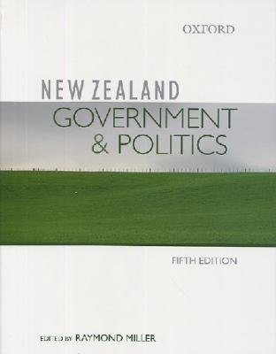 New Zealand Government and Politics  5th 2010 (Revised) edition cover