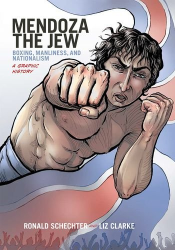 Mendoza the Jew Boxing, Manliness, and Nationalism, a Graphic History  2014 edition cover