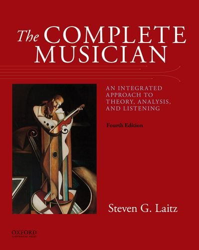 The Complete Musician: An Integrated Approach to Theory, Analysis, and Listening 4th 2015 9780199347094 Front Cover