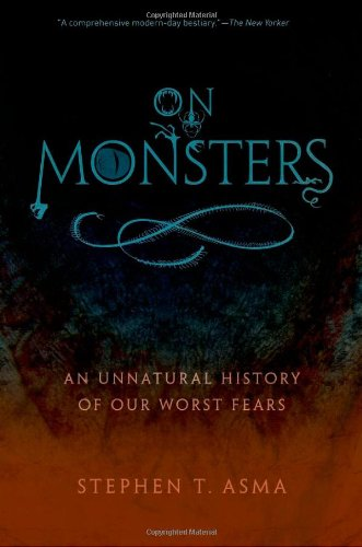 On Monsters An Unnatural History of Our Worst Fears  2011 edition cover