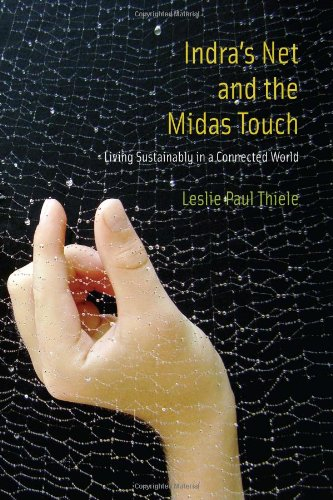 Indra's Net and the Midas Touch Living Sustainably in a Connected World  2011 9780262016094 Front Cover