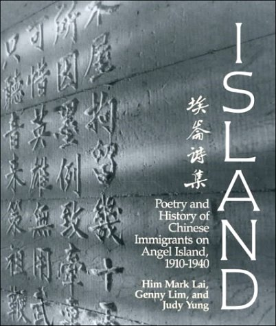 Island Poetry and History of Chinese Immigrants on Angel Island, 1910-1949 N/A edition cover