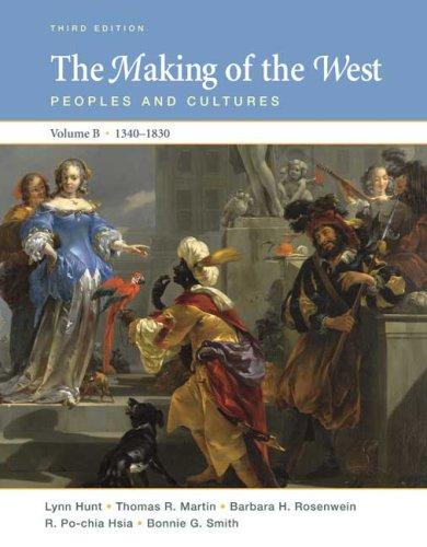 Making of the West Peoples and Cultures, 1340-1830 3rd 2008 edition cover