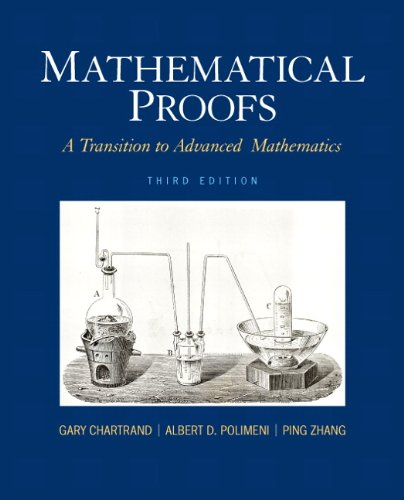 Mathematical Proofs A Transition to Advanced Mathematics 3rd 2013 (Revised) 9780321797094 Front Cover