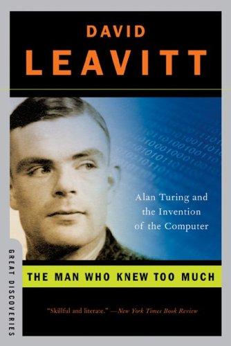 Man Who Knew Too Much Alan Turing and the Invention of the Computer N/A edition cover