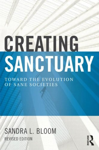 Creating Sanctuary Toward the Evolution of Sane Societies 2nd 2013 (Revised) edition cover