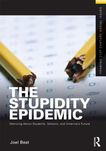 Stupidity Epidemic Worrying about Students, Schools, and America's Future  2011 edition cover