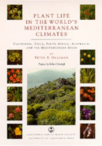 Plant Life in the World's Mediterranean Climates California, Chile, South Africa, Australia, and the Mediterranean Basin N/A edition cover