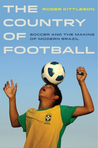 Country of Football Soccer and the Making of Modern Brazil  2014 edition cover
