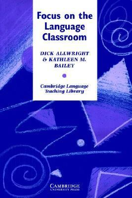Focus on the Language Classroom An Introduction to Classroom Research for Language Teachers  1991 9780521269094 Front Cover