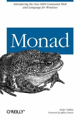 Monad (AKA PowerShell) Introducing the MSH Command Shell and Language  2006 9780596100094 Front Cover