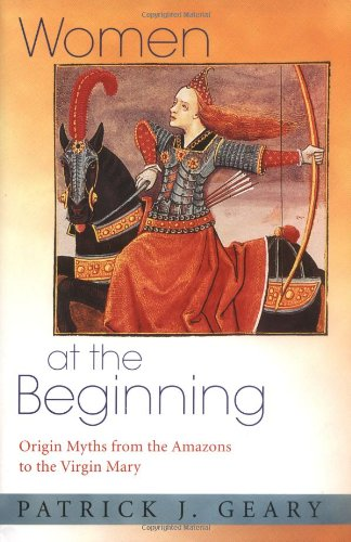Women at the Beginning Origin Myths from the Amazons to the Virgin Mary  2006 edition cover