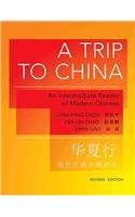 Trip to China - Intermediate Reader of Modern Chinese 2e   2011 (Revised) edition cover