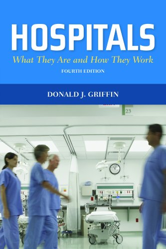Hospitals What They Are and How They Work 4th 2012 (Revised) edition cover