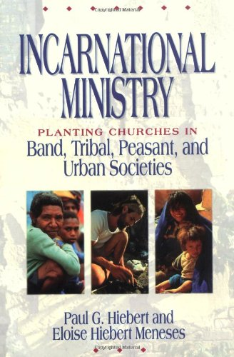 Incarnational Ministry Planting Churches in Band, Tribal, Peasant, and Urban Societies N/A edition cover