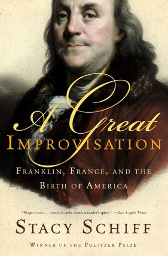 Great Improvisation Franklin, France, and the Birth of America N/A edition cover