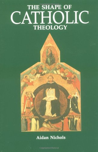 Shape of Catholic Theology An Introduction to Its Sources, Principles, and History N/A 9780814619094 Front Cover