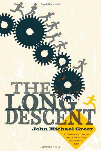 Long Descent A User's Guide to the End of the Industrial Age  2008 edition cover