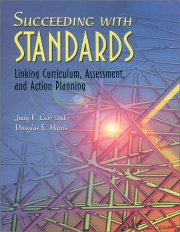 Succeeding with Standards Linking Curriculum, Assessment, and Action Planning  2001 edition cover