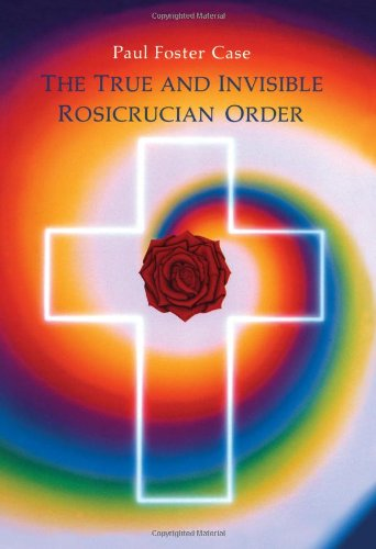 True and Invisible Rosicrucian Order  N/A 9780877287094 Front Cover