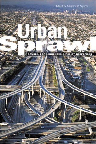 Urban Sprawl Causes, Consequences, and Policy Responses  2002 edition cover