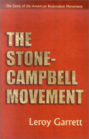 Stone-Campbell Movement : The Story of the American Restoration Movement  2003 edition cover
