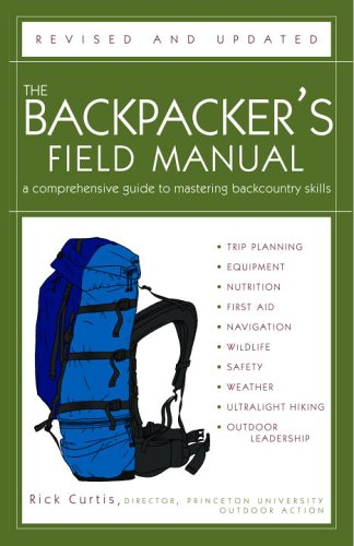 Backpacker's Field Manual, Revised and Updated A Comprehensive Guide to Mastering Backcountry Skills  2005 (Revised) 9781400053094 Front Cover