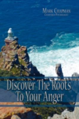 Discover the Roots to Your Anger   2008 edition cover