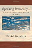 Speaking Personally... Whimsy, Humor, Essays, Wisdom (WHEW) N/A 9781493730094 Front Cover
