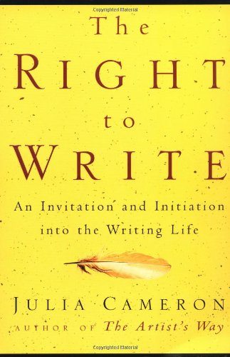 Right to Write An Invitation and Initiation into the Writing Life  1998 edition cover