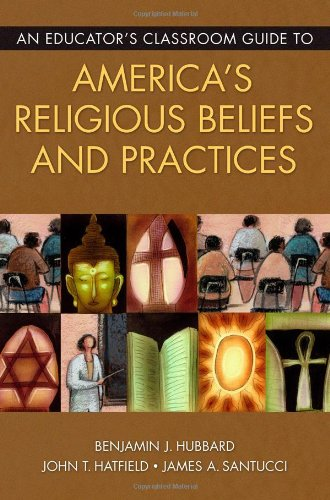 Educator's Classroom Guide to America's Religious Beliefs and Practices   2007 edition cover