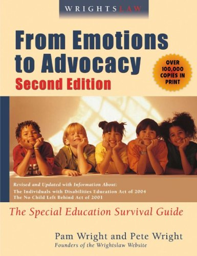 Wrightslaw : The Special Education Survival Guide: from Emotions to Advocacy, 2nd Edition: from Emotions to Advocacy, 2nd Edition: from Emotions to Advocacy, 2nd Ed 2nd 2006 edition cover