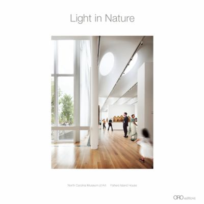 Light in Nature North Carolina Museum of Art - Fisher Island House  2014 9781935935094 Front Cover