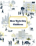Little Bookroom Guide to New York City with Children Play, Eat, Shop  2014 9781936941094 Front Cover