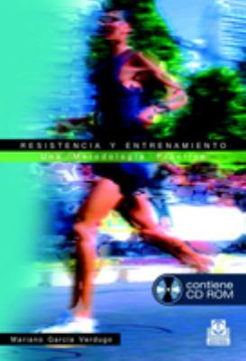 Resistencia Y Entrenamiento/ Resistance And Training: Una Metodologia Practica  2007 edition cover