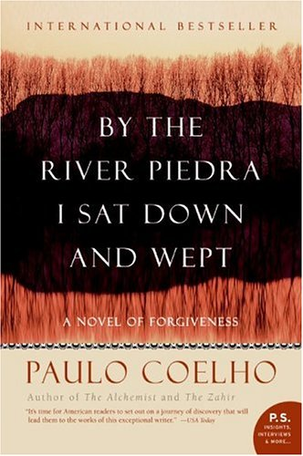 By the River Piedra I Sat down and Wept A Novel of Forgiveness N/A edition cover