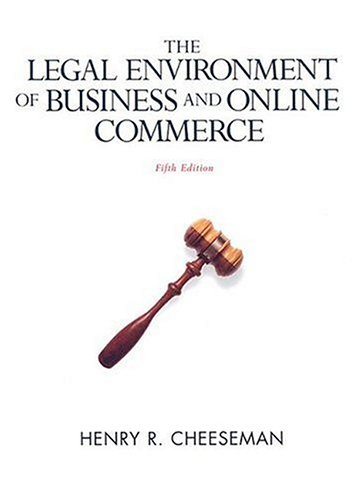 Legal Environment of Business and Online Commerce Business Ethics, E-Commerce, Regulatory, and International Issues 5th 2007 edition cover