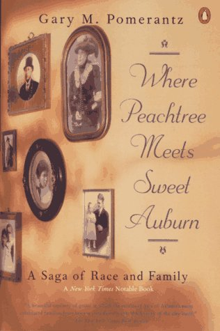 Where Peachtree Meets Sweet Auburn A Saga of Race and Family  1996 edition cover