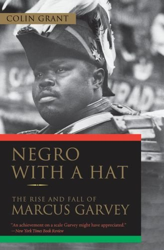 Negro with a Hat The Rise and Fall of Marcus Garvey N/A edition cover