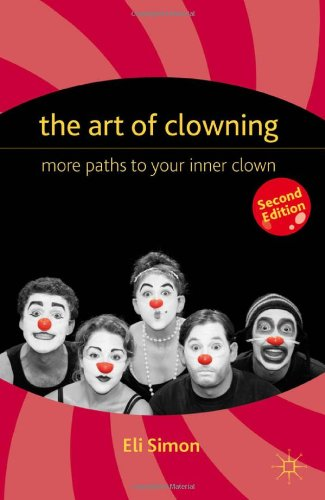 Art of Clowning More Paths to Your Inner Clown 2nd 2012 edition cover