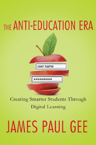 Anti-Education Era Creating Smarter Students Through Digital Learning  2013 edition cover